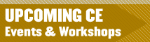 Upcoming CE Events and Workshops