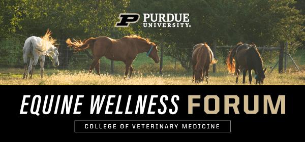 Purdue University Equine Wellness Forum